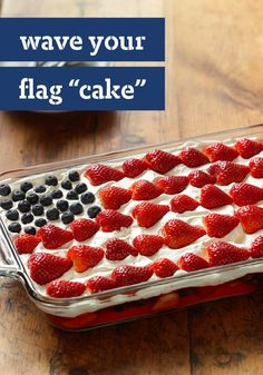 "Wave Your Flag ""Cake"" -- Let's hear it for this glorious dessert recipe -- ready in just 20 minutes and made without having to turn on the oven."