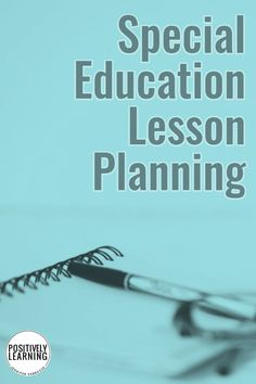 You can master lesson planning in special education to meet every students' needs. Tips, examples, and encouragement! #specialeducators #specialeducation #lessonplans