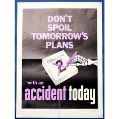 1960s Health And Safety Poster - Don't Spoil Tomorrows Plans - Pedlars Friday Vintage - Pedlars #Vintage #healthandsafety