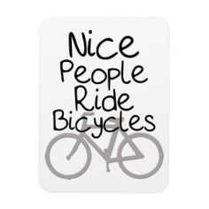 Nice People Ride Bicycles Flexible Magnets