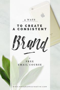 4 Ways To Create A Consistent Brand.