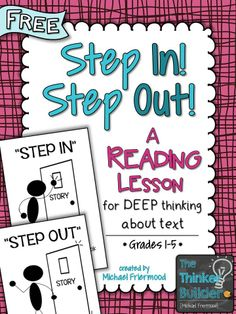 Step In! Step Out! Strategy for taking kids deeper into a text from The Thinker Builder ( This teacher's blog posts are amazing) Includes a FREE download of the entire lesson with student and  teacher printables.