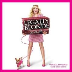 The Original Broadway Cast: Legally Blonde - Based on the hit Reese Witherspoon movie, the Legally Blonde soundtrack delivers more than the movie could alone