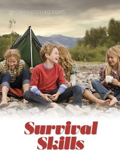 """Survival Skills - Grown Ups Magazine - Put the """"great"""" in """"Great Outdoors"""" with these family-tested camping tips."""
