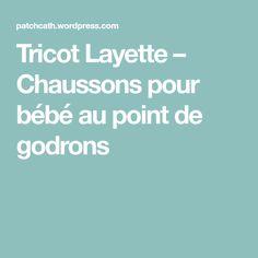 Tricot Layette – Chaussons pour bébé au point de godrons