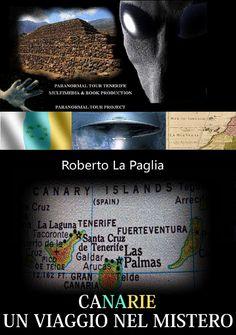 CANARIE: UN VIAGGIO NEL MISTERO. Il primo ebook in italiano sui misteri delle CANARIE