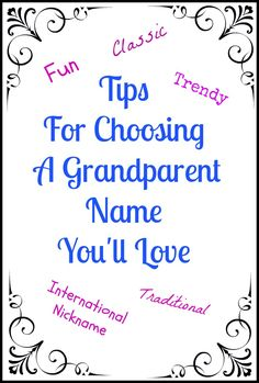 Tips For Choosing A Grandparent Name You'll Love www.h2obungalow.com