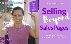 Selling Beyond Salespages (Online Launching Tips)| BigDreamsTV)