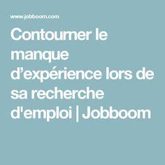 Contourner le manque d'expérience lors de sa recherche d'emploi   Jobboom Tu Me Manques, Job Coaching, Education Positive, Organization And Management, Cv Design, Looking For A Job, Good To Know, Curriculum, Helpful Hints
