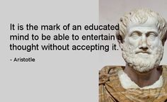 It is the mark of an educated mind...