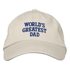 be3e766a1e3 World s Greatest Dad Embroidered Baseball Cap