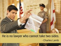 A lawyer must know the two sides!
