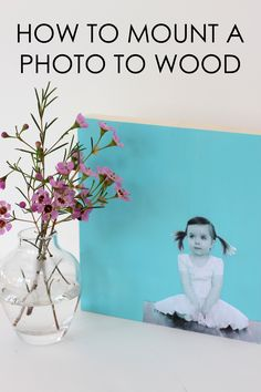 How to Mount a Photo to Wood - what a great DIY for the home from @aliceandlois!