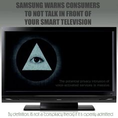SMART TV SAMSUNG SPY,LISTEN AND WATCH OWNERS! WARNING BIG BROTHER N.W.O!