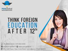 Think foreign education after 12th Come and contact our education experts  #PSMGlobal #After12th #EducationConsultant