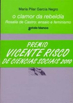 O clamor da rebeldía : Rosalía de Castro : ensaio e feminismo