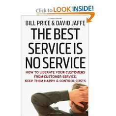 The Best Service is No Service: How to Liberate Your Customers from Customer Service, Keep Them Happy, and Control Costs, great tip Robbert!  #YPY2014