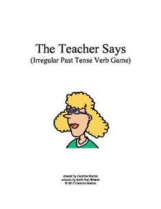 The Teacher Says (Irregular Past Tense Verb Game)