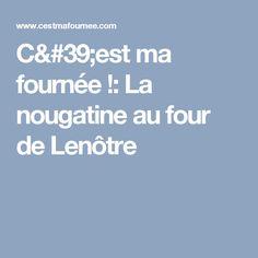 C'est ma fournée !: La nougatine au four de Lenôtre Bonbon Caramel, Lenotre, French Food, Amaretto, French Recipes, Popsicles, Goodies, French Food Recipes