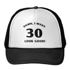 Looking for adult birthday party supplies? This funny 30th birthday gag gift idea says 'Damn, I Make 30 Look Good!' It's perfect for sexy men and women celebrating the special occasion of their b-day.