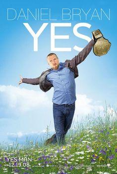 "Daniel Bryan: Our resident ""Yes Man""."