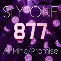 877008: SLY ONE - All Mine / Promise EP by 877records on SoundCloud
