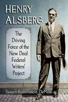 Henry Alsberg: The Driving Force of the New Deal Federal Writers' Project