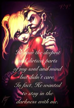 "Love-Joker and Harley Quinn- ""He saw the deepest and dirtiest parts of my soul and mind but didn't care. In fact, he wanted to stay in the darkness with me. Harley And Joker Love, Harley Quinn Et Le Joker, Relationship Quotes, Life Quotes, Relationships, Bitch Quotes, Badass Quotes, Relationship Drawings, Der Joker"