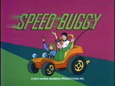 Does anyone remember Speed Buggy? I loved this show as a kid, maybe even more than Scooby Doo for a while (it's basically the same cartoon except the car talks).