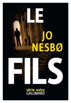 """Le fils - Jo Nesbo - Policiers corrompus en Norvège, le Fils s'échappe de prison et """"fait le ménage""""....."""