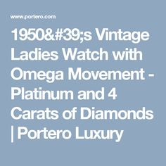 1950's Vintage Ladies Watch with Omega Movement - Platinum and 4 Carats of Diamonds | Portero Luxury