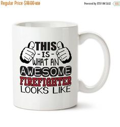 Coffee Mug, This Is What An Awesome Firefighter Looks Like, Gift For A Firefighter, Custom Mug, Tea Mug,