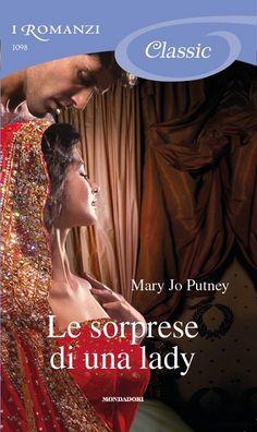 Romanzi 1098 – Mary Jo PUTNEY – Le sorprese di una lady   i Romanzi Mondadori - Il Blog