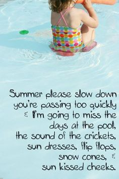 Summer please slow down. #summer