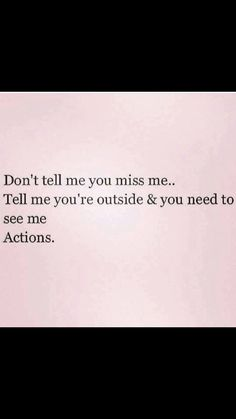 Sad Love Quotes : QUOTATION – Image : Quotes Of the day – Life Quote Actions speak louder then words. You can fake actions, yes, but only for so long. Actions show true love. Sharing is Caring Sad Love Quotes, Quotes To Live By, Funny Quotes, Relationship Quotes, Life Quotes, Relationships, Favorite Quotes, Best Quotes, Actions Speak Louder
