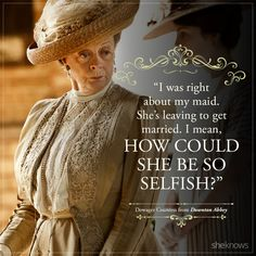 Countess' best quotes on Downton Abbey will live on in infamy 39 Best quotes from Downton Abbey's Dowager Countess - Page 239 Best quotes from Downton Abbey's Dowager Countess - Page 2 Downtown Abbey Quotes, Movie Quotes, Funny Quotes, Movie Memes, Life Quotes, Lady Violet, Dowager Countess, Downton Abbey Fashion, Maggie Smith