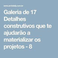 Galeria de 17 Detalhes construtivos que te ajudarão a materializar os projetos - 8