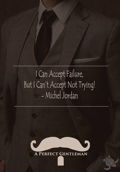 I Can Accept Failure, But I Can't Accept Not Trying! -Michael Jordan http://www.wfpblogs.com/2017/03/michael-jordan-quote/
