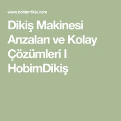 Sewing Machine Faults and Easy Solutions I - Dikiş Makineleri - Makine ayakları - Old Bras, I Wish You Would, Crochet Gratis, Diy Shops, Mode Blog, Janome, Sewing Accessories, Dress Sewing Patterns, Handmade Bags