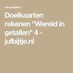 """Doelkaarten rekenen """"Wereld in getallen"""" 4 - jufbijtje.nl"""