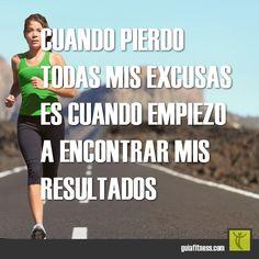Cuando pierdo todas mis excusas es cuando empiezo a encontrar mis resultados