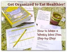Get Organized and Eat Healthier! How to make a weekly meal plan - step by step!