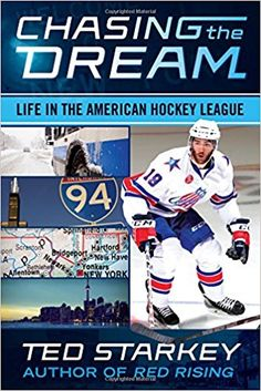 """Read """"Chasing the Dream Life in the American Hockey League"""" by Ted Starkey available from Rakuten Kobo. Go on the road with the best hockey players not in the NHL What is life really like in North American hockey's top minor. Yonkers New York, American Hockey League, Red Rising, Electronic Books, Video On Demand, Music Library, Hockey Players, Dream Life"""