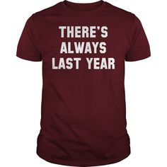 There's always last year maroon guy shirt