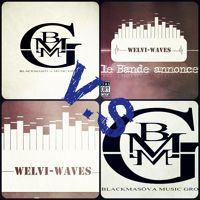 Welvi-WAves VS BlackMasôva Music Grp [BMMG] _ Fotoagnany Zao (Clean Version)