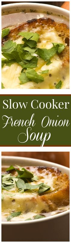 Slow Cooker French Onion Soup - Loaded with incredible flavor, caramelized onions, and CHEESE!
