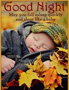 Good Night May You fall Asleep Quickly And Sleep Like A Baby goodnight good night goodnight quotes goodnight quote goodnite sweet dreams Good Night Baby, Good Night I Love You, Good Night Prayer, Good Night Friends, Good Night Blessings, Good Night Gif, Good Night Wishes, Good Night Sweet Dreams, Good Night Image