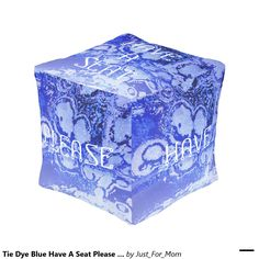 Tie Dye Blue Have A Seat Please Cube Pouf by Janz