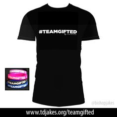 """The Gathering of the Gifted"" Join the Team! #TeamGifted Gear Available Online @ http://www.tdjakes.org/teamgifted #INSTINCT"