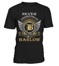 Never Underestimate the Power of a BARLOW